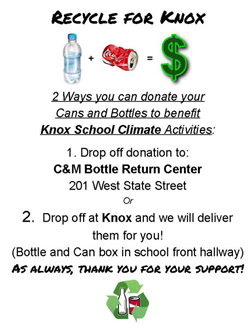 Poster. Donate cans & bottles to C&M Return Center or drop of at Knox and we'll recycle. Proceeds benefit School Climate Activities.