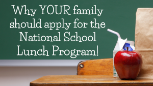 """image of a chalkboard and school desk with the text, """"Why YOUR family should apply for the National School Lunch Program!"""""""