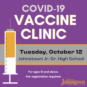 """a graphic shows a medical vaccination needle, with the text """"COVID-19 Vaccine Clinic, Tuesday, October 12, Johnstown Jr.-Sr. High School"""""""